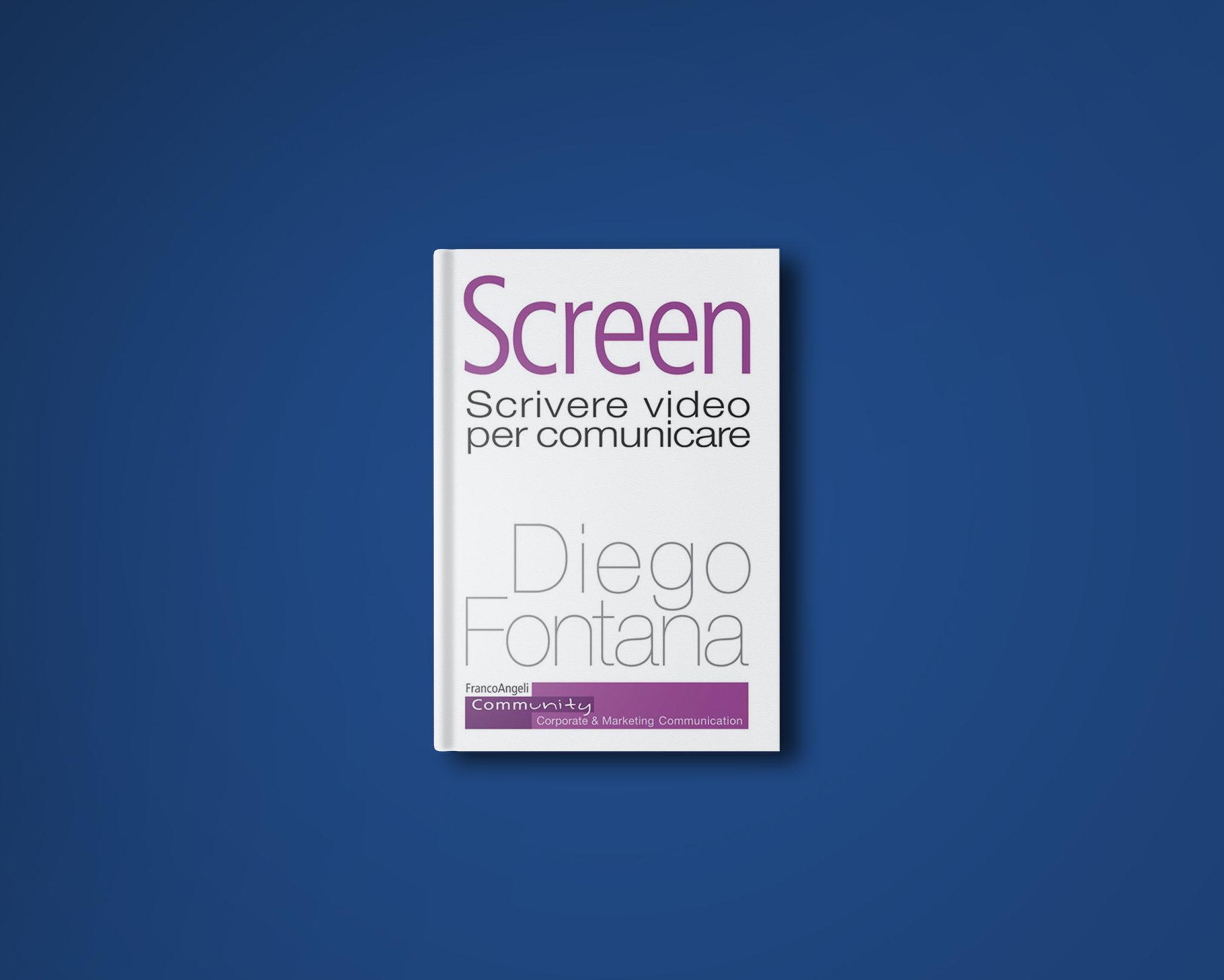 Screen – Scrivere video per comunicare di Diego Fontana
